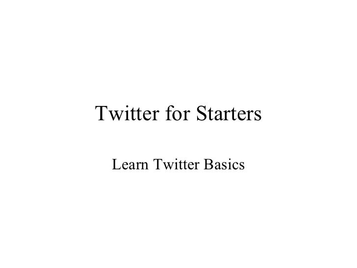 Twitter for Starters Learn Twitter Basics