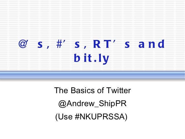 @\'s, #\'s, RT\'s and bit.ly - Twitter Basics
