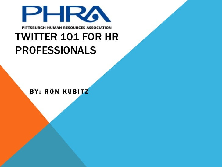 Twitter 101 for HR Professionals<br />By: Ron Kubitz<br />