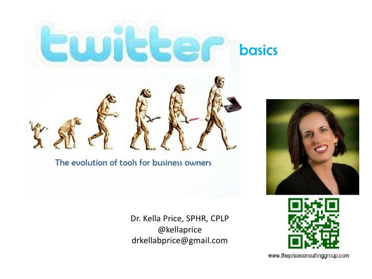 basicsThe evolution of tools for business owners                    Dr. Kella Price, SPHR, CPLP                           ...