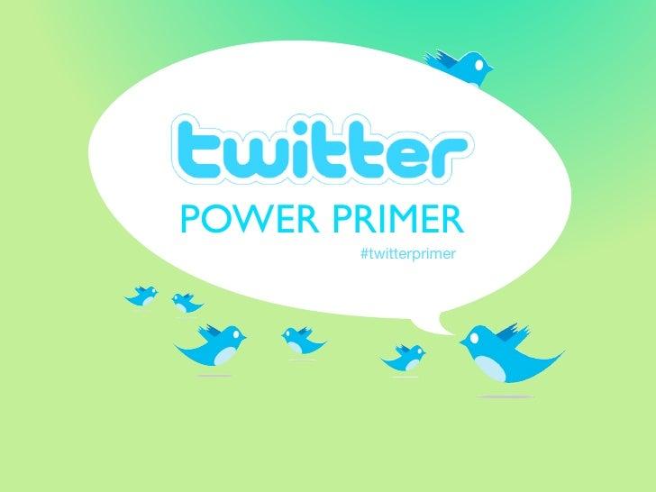 Twitter Power Primer