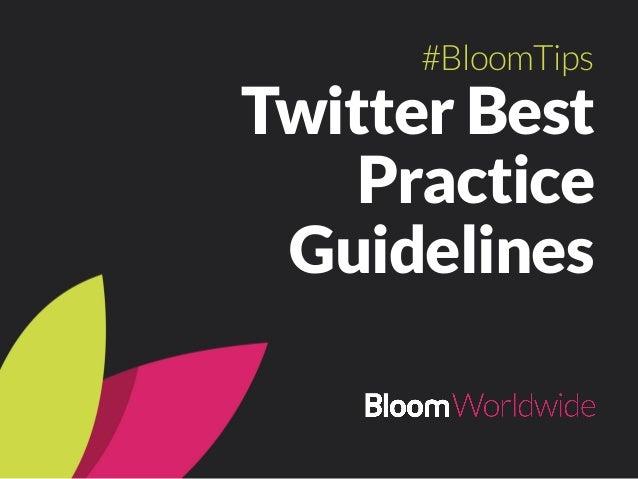 Twitter Best Practice Guidelines #BloomTips