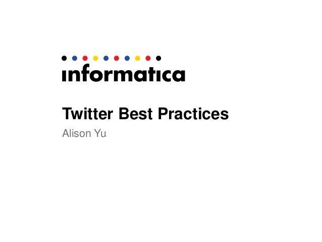 Twitter Best Practices Alison Yu