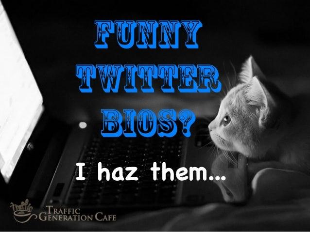 Funny Twitter Bios? I haz them...