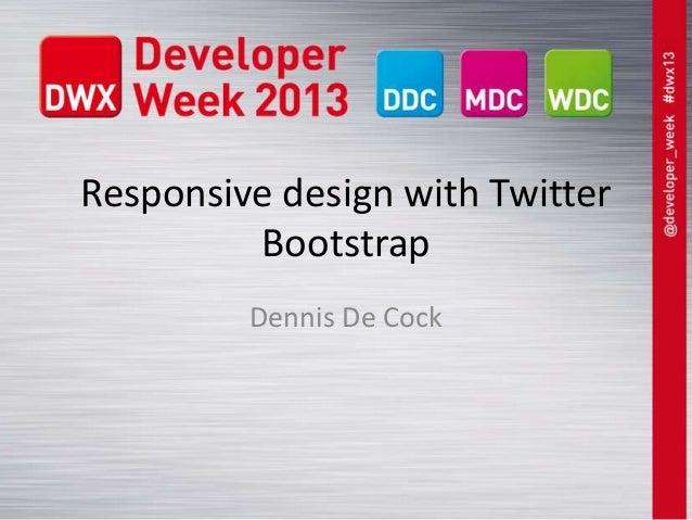 Responsive design with TwitterBootstrapDennis De Cock
