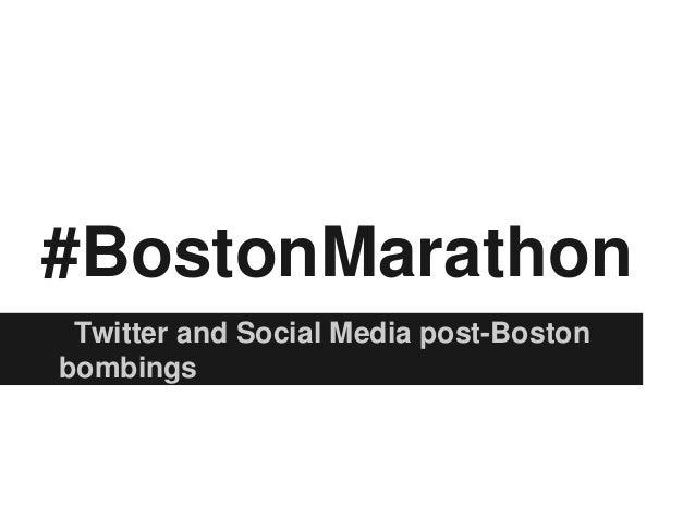 #BostonMarathon: Social Media After the Boston Bombings