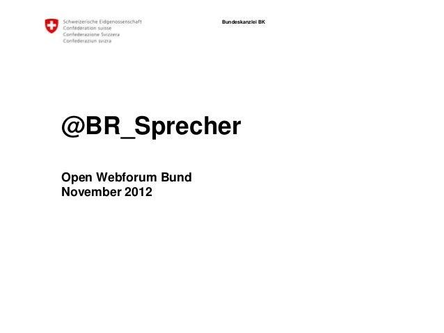 Bundeskanzlei BK@BR_SprecherOpen Webforum BundNovember 2012