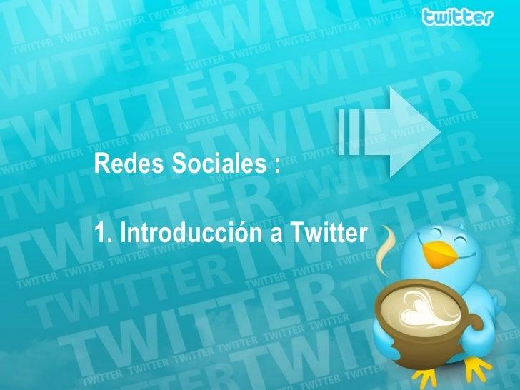 Redes Sociales :  1. Introducción a Twitter