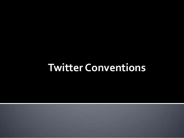 Twitter conventions by amad