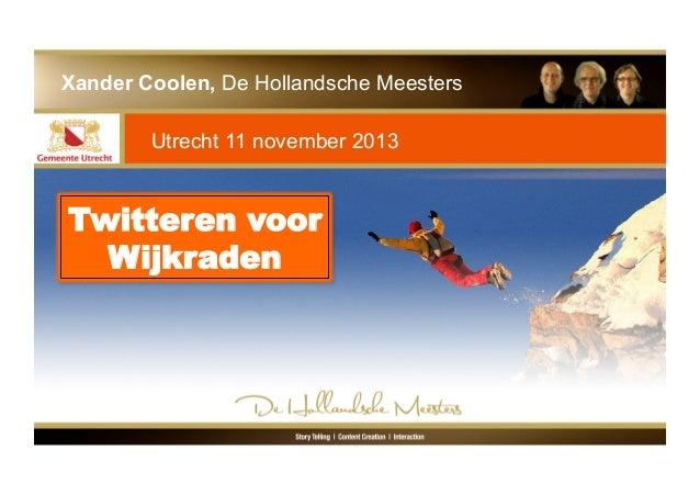 Xander Coolen, De Hollandsche Meesters Utrecht 11 november 2013  Twitteren voor Wijkraden