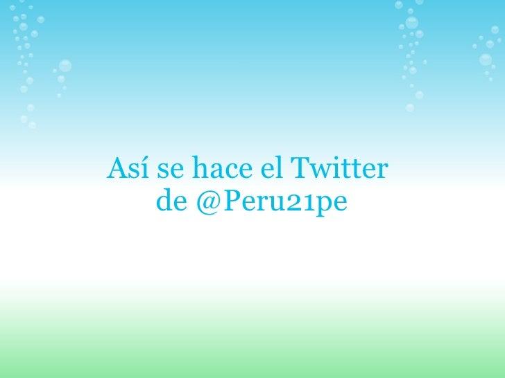 Así se hace el Twitter de @Peru21pe