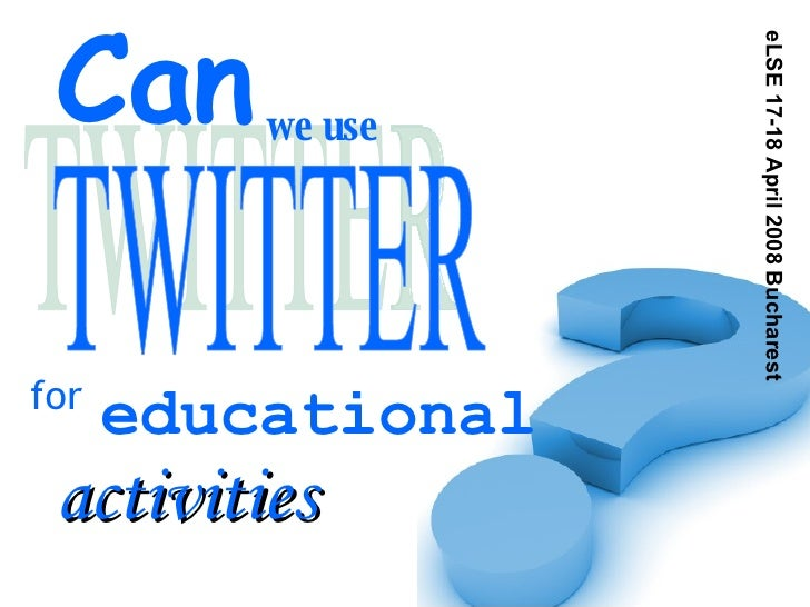 Can we use Twitter for educational activities?