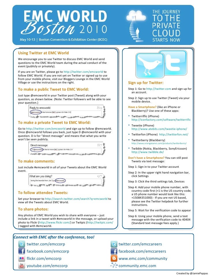 Using Twitter at EMC World   We encourage you to use Twitter to discuss EMC World and send   questions to the EMC World te...
