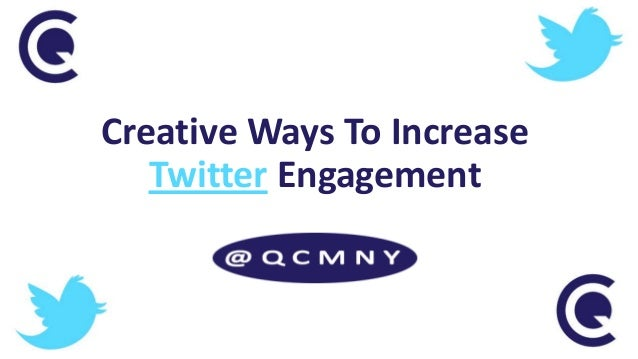 Creative Ways To Increase Twitter Engagement