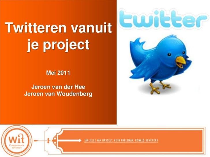 """Masterclass: """"Twitteren vanuit je project"""" mei 2011"""