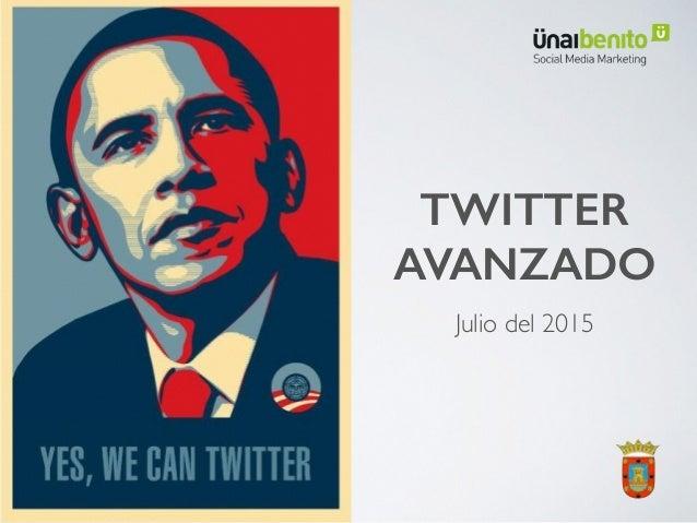 TWITTER AVANZADO Julio del 2015 1