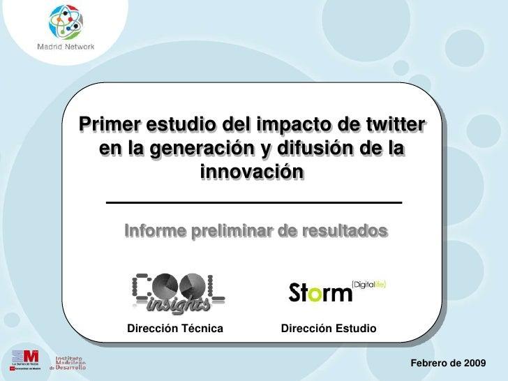Primer estudio del impacto de twitter en la generación y difusión de la innovación<br />Informe preliminar de resultados<b...