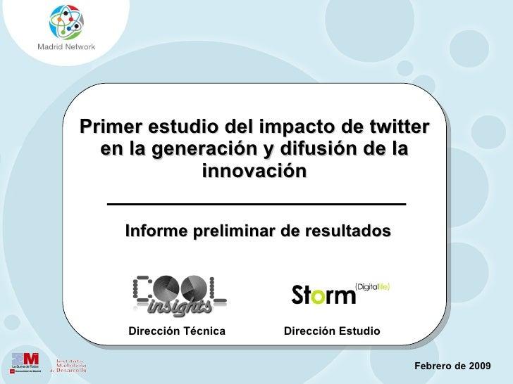 Primer estudio del impacto de twitter en la generación y difusión de la innovación Informe preliminar de resultados Febrer...