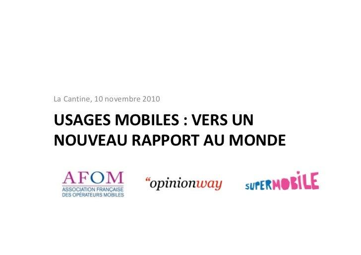 La Cantine, 10 novembre 2010  USAGES MOBILES : VERS UN NOUVEAU RAPPORT AU MONDE
