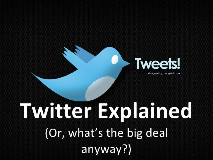 Twitter Explained (Or, what's the big deal anyway?)