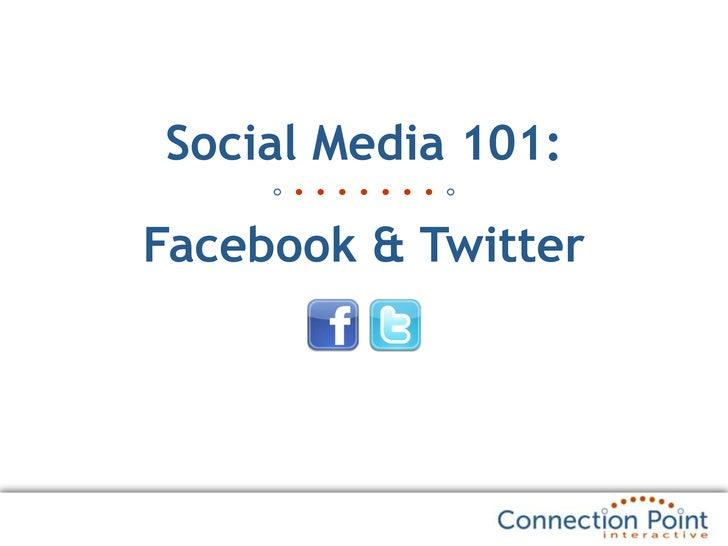 Social Media 101:Facebook & Twitter<br />