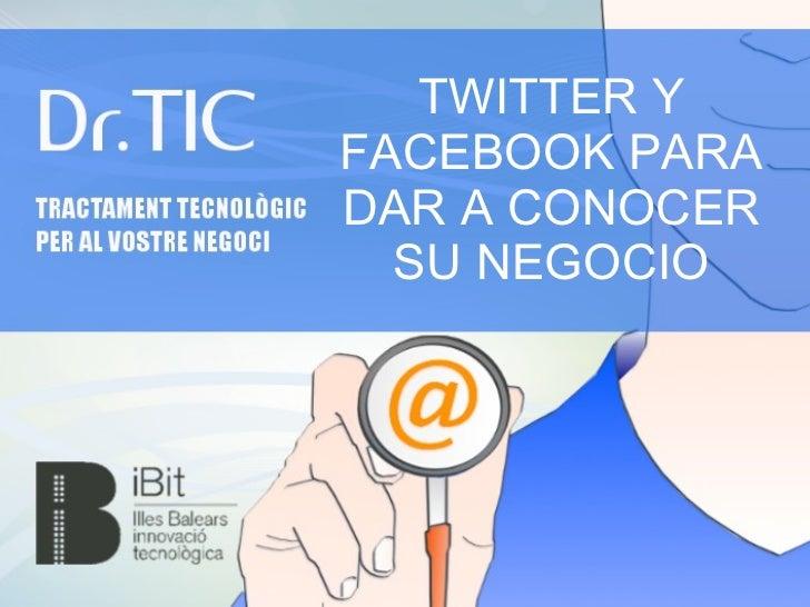 Twitter y Facebook para dar a conocer tu negocio