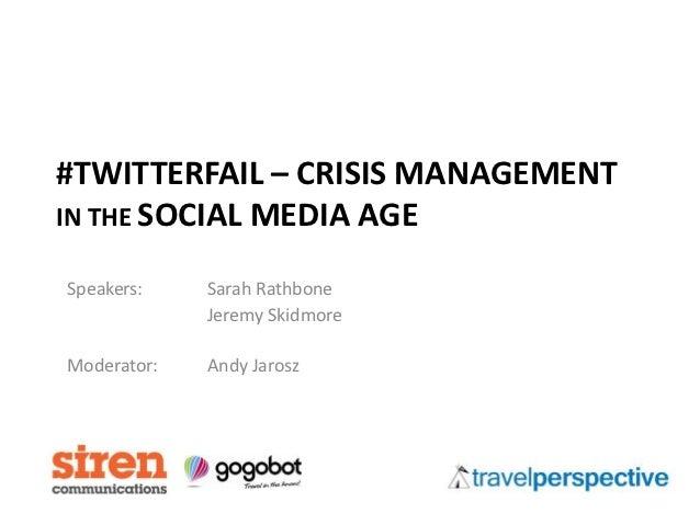 #TWITTERFAIL – CRISIS MANAGEMENTIN THE SOCIAL MEDIA AGESpeakers:    Sarah Rathbone             Jeremy SkidmoreModerator:  ...