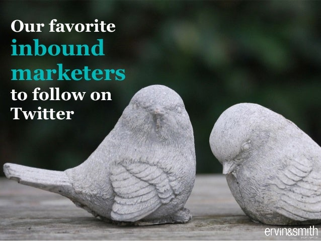 Our favorite  inbound  marketers  to follow on Twitter