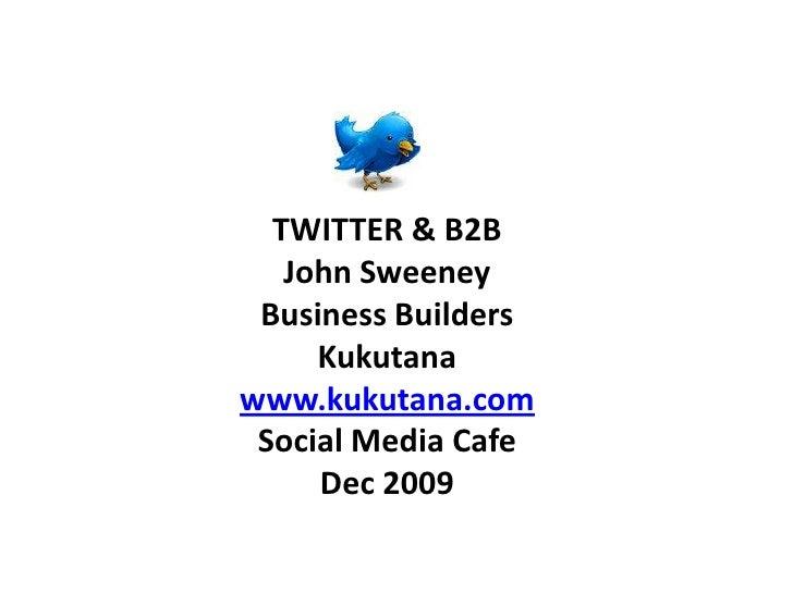 kukutana - Twitter For B2 B Dec09