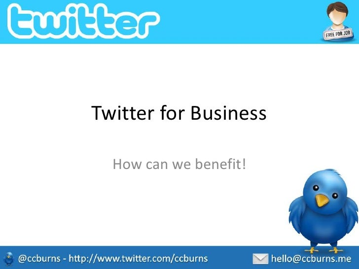Twitter for Business<br />How can we benefit!<br />