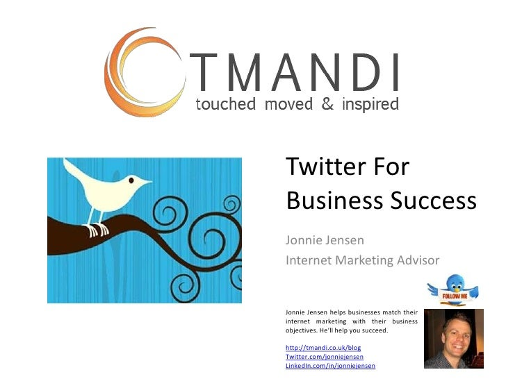 Twitter For Business   The What, Why And How To Get Started   Jonnie Jensen Internet Marketing Advisor