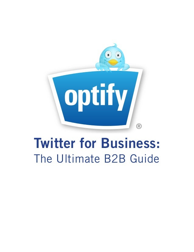 ®Marketing inBusiness:Twitter for Real TimeThe Ultimate B2B Guide