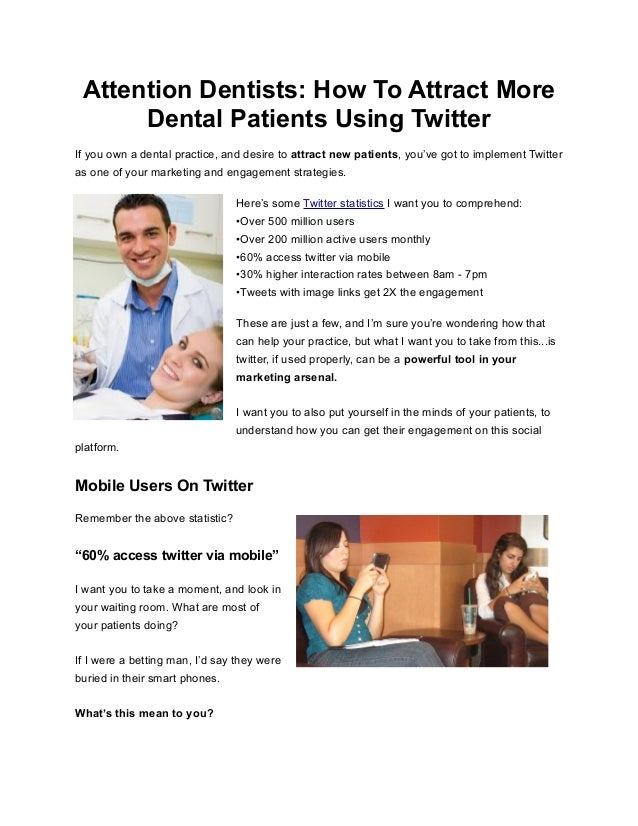 Attention Dentists: How To Attract MoreDental Patients Using TwitterIf you own a dental practice, and desire to attract ne...