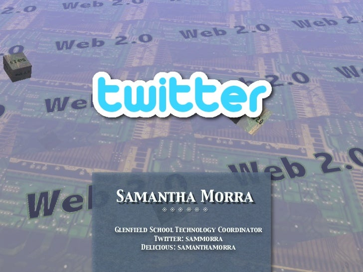 Samantha Morra             ❊ ❊ ❊ ❊ ❊ ❊   Glenfield School Technology Coordinator            Twitter: sammorra        Delic...