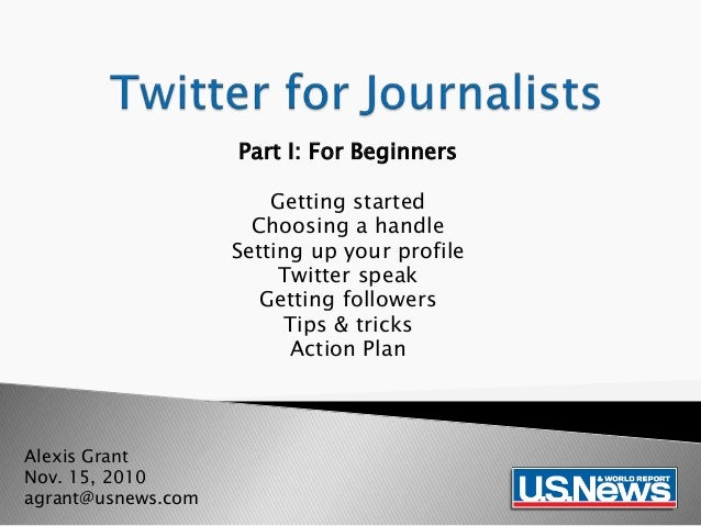 Twitter for Journalists, Part I (Alexis Grant)