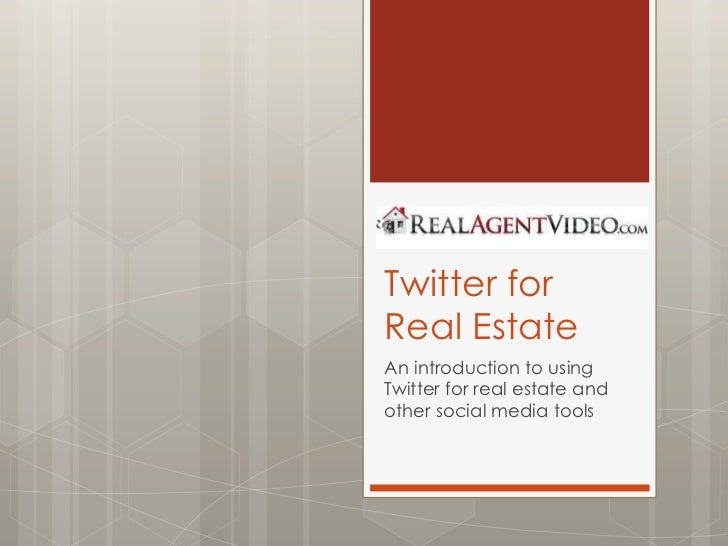 Twitter for Real Estate<br />An introduction to using Twitter for real estate and other social media tools<br />