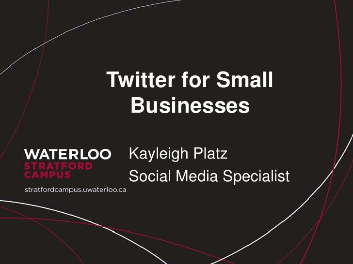 Twitter for Small  Businesses  Kayleigh Platz  Social Media Specialist