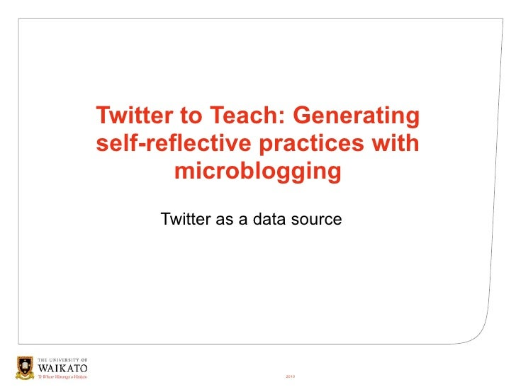 Twitter to Teach: Generating self-reflective practices with         microblogging      Twitter as a data source           ...