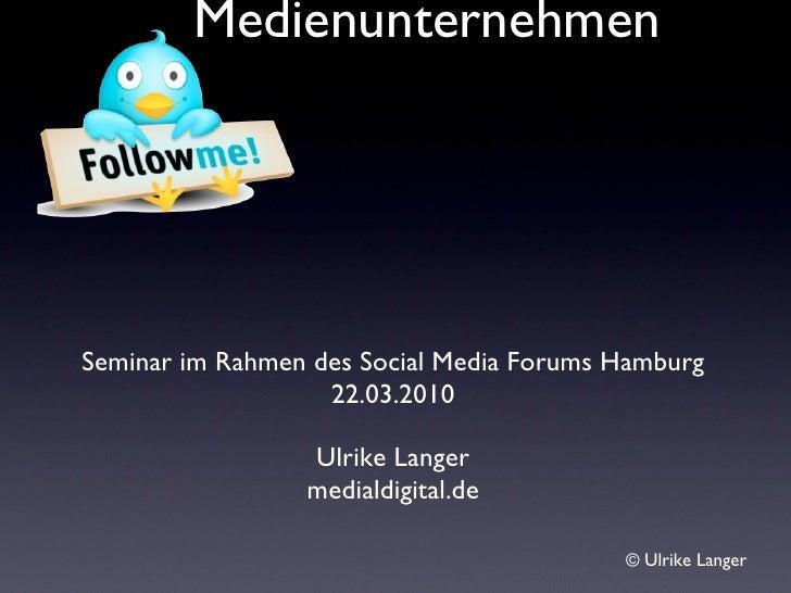 Twitter für Medienunternehmen : Social Media Forum 2010
