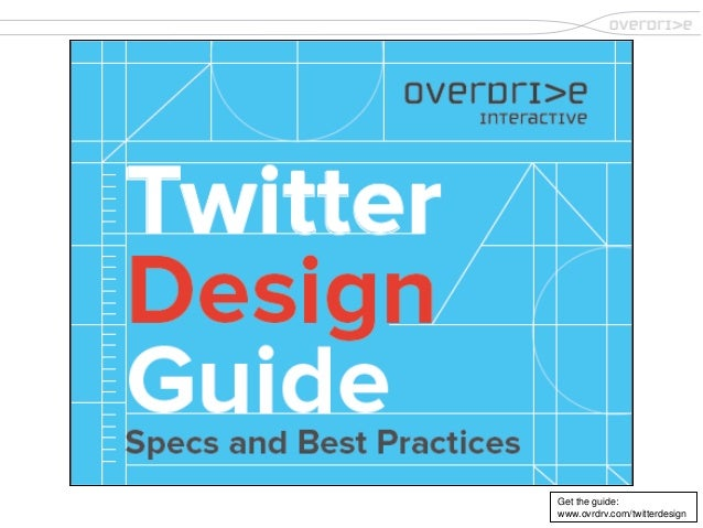 Twitter Design Guide by Overdrive Interactive