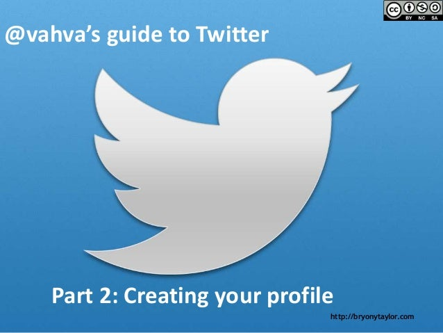 http://bryonytaylor.com @vahva's guide to Twitter Part 2: Creating your profile