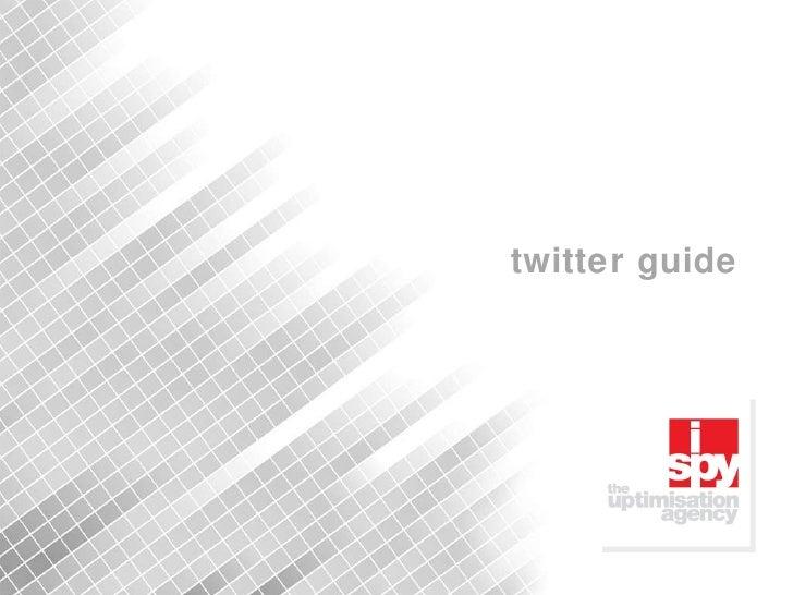 Twitter Guide 2010 - I Spy Marketing