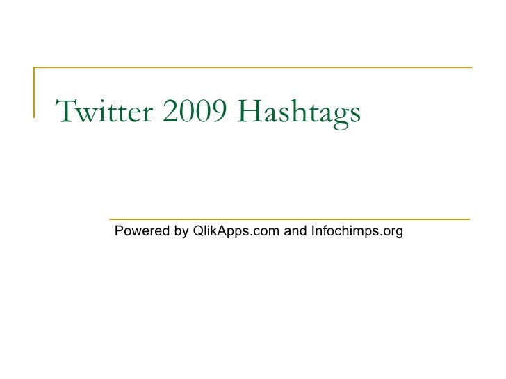 Twitter 2009 Hashtags Powered by QlikApps.com and Infochimps.org