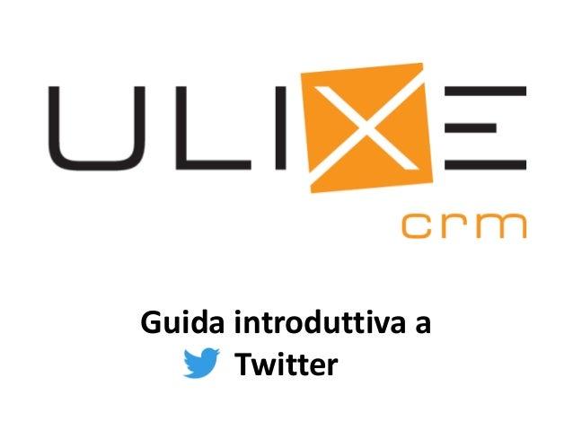 Guida introduttiva a      Twitter