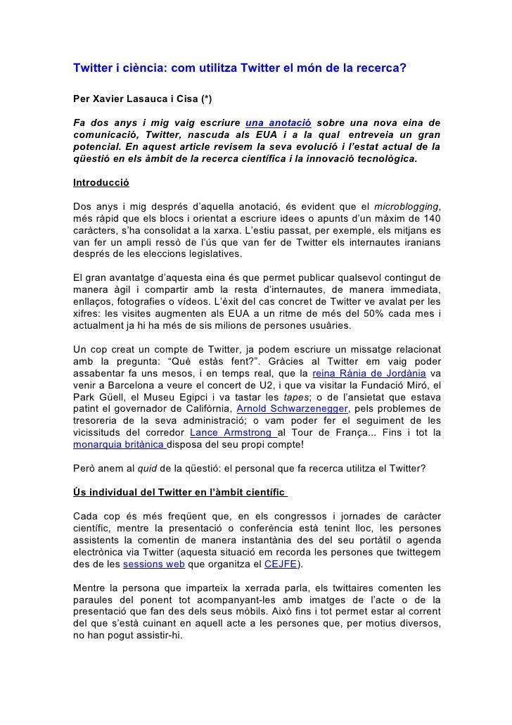 Twitter i ciència: com utilitza Twitter el món de la recerca?  Per Xavier Lasauca i Cisa (*)  Fa dos anys i mig vaig escri...