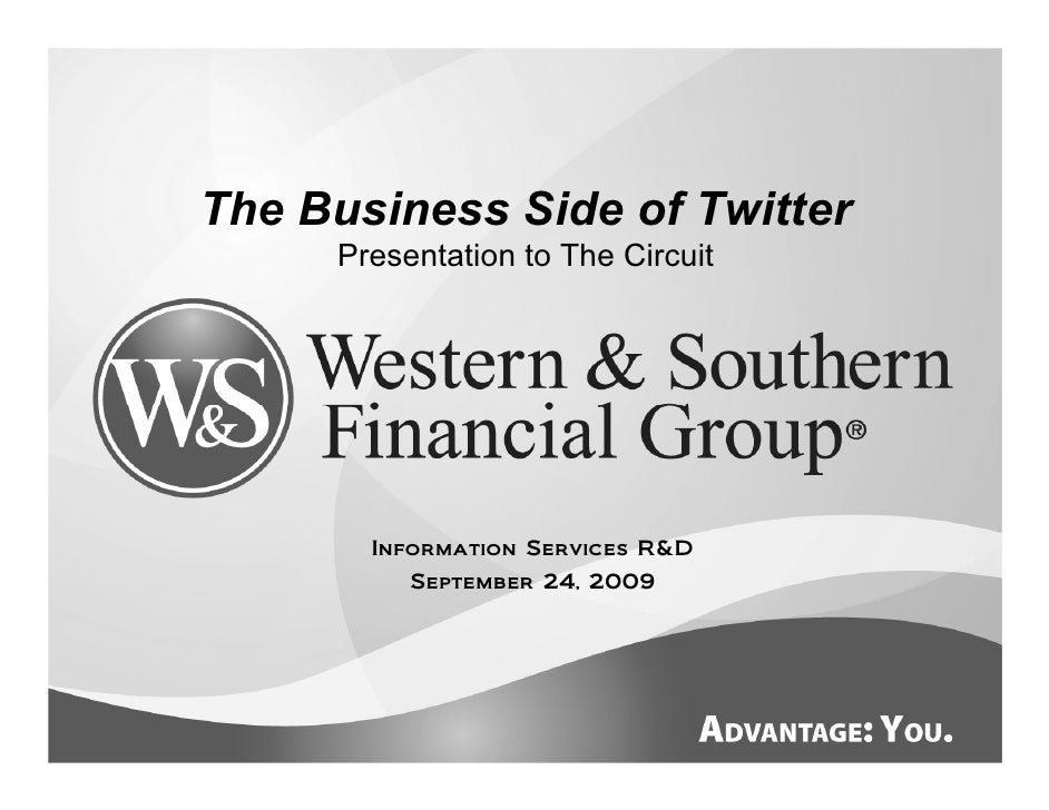 The Business Side of Twitter      Presentation to The Circuit            Information Services R&D           September 24, ...