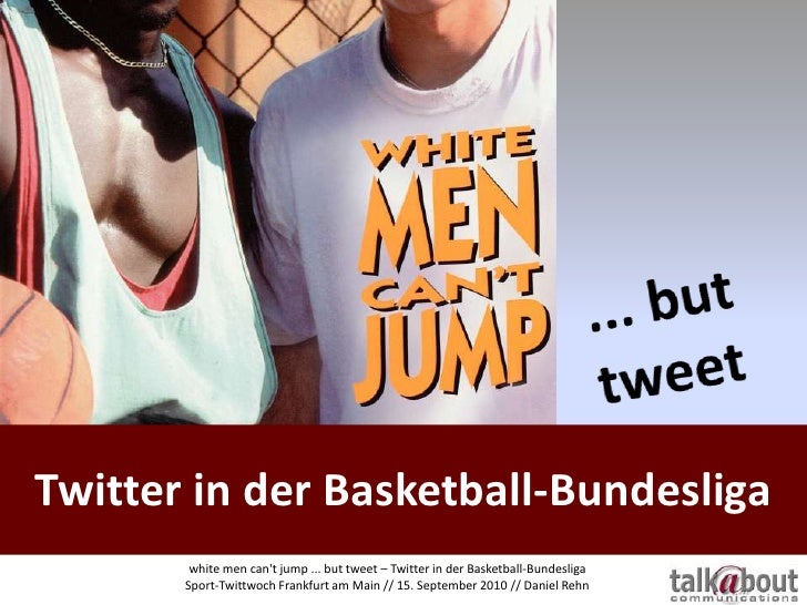 Twitter in der Basketball-Bundesliga<br />... but tweet<br />whitemencan't jump ... but tweet – Twitter in der Basketball-...