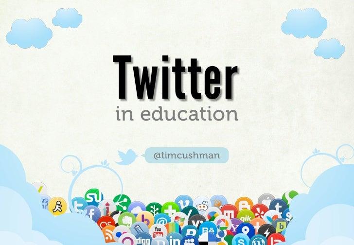 Twitter           in education                           @timcushmanWww.Mywebsite.Com   |   +12 34 567 890   |   Street Ad...