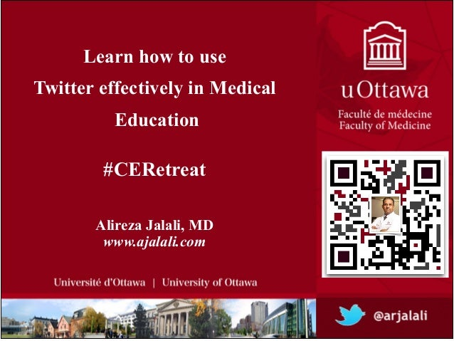 Learn how to use !Twitter effectively in Medical!Education!Alireza Jalali, MD!www.ajalali.com#CERetreat