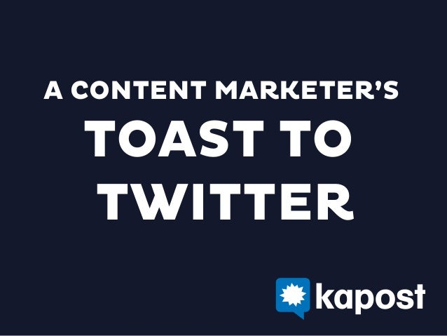 A Content Marketer's Toast to Twitter